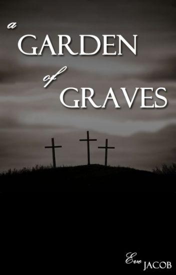 A Garden of Graves