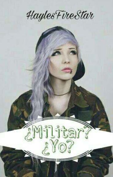 ¿Militar? ¿Yo?