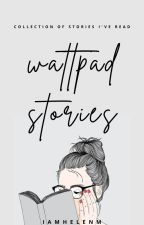 Wattpad Stories To Be Read by iamhelenm