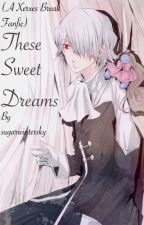 These Sweet Dreams (A Xerxes Break Fanfic) [Pandora Hearts] by sugarwintersky