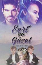Sert Ve Güzel #wattys2016 by babeblack