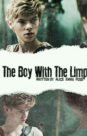 The Boy With The Limp || TMR Fanfic ⏳ by Alice_Emma_Rose