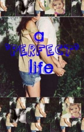 A 'Perfect' Life (on hold) by glowworms