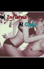 Del Infierno Al Cielo by ladeloscrespos_25