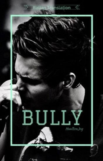 Bully // Luke Hemmings [ITA]