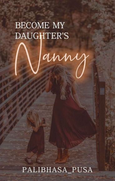 Become My Daughter's Nanny