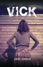 Vick - Capítulos Para Degustação. by Anne_Amorim