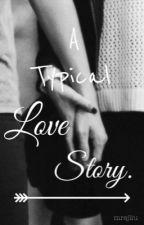 A Typical Love Story by mrsjliu