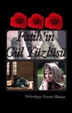 Fatih'in Gül Yüzlüsü by VelveleyeVerenHatun