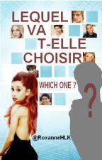 WHICH ONE ? | Ariana Grande (en réécriture)  by RoxanneHLK