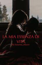 LA MIA ESSENZA DI VITA by My_life__5sos