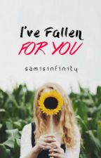 I've Fallen For You  by SamisInfinity