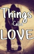 Things Called Love by niamii