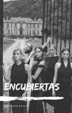 Encubiertas #Book1 [Terminada] EDITANDO by RomiAilenM