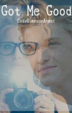 Got Me Good: A Cody Simpson Love Story by CodySimpsonAngel
