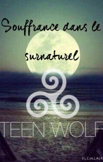 Souffrance dans le surnaturel (Teen Wolf)
