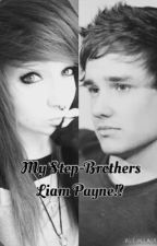 My Step-Brother's Liam Payne!?(One Direction Fan-Fic) by 1Ds_Girl