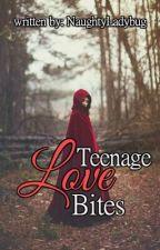 Teenage Love Bites(English) by NaughtyLadybug