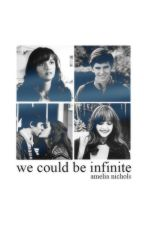 We Could Be Infinite by monoatomic