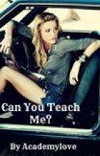 Can You Teach Me? by Academylove