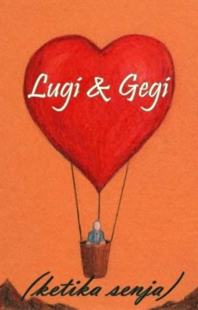 Lugi dan Gegi by meisyaja