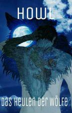 Howl - Das Heulen der Wölfe (ALTE VERSION) by Moonshade02