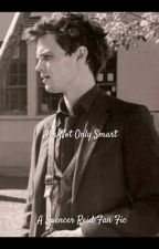 I'm Not Only Smart - Spencer Reid Fan Fiction by francowankodanko