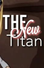 The New Titan by Sapphirekissesxx