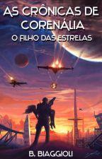 As Crônicas de Corenália - O Filho das Estrelas - Volume 1 by BrunoBiaggioli