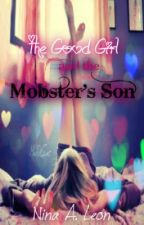 The Good Girl And The Mobster's Son[On Hold] by angel2479971