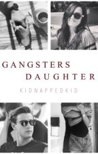 Gangster's daughter by kidnappedkid