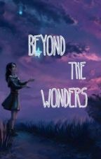 Beyond the Wonders by strugggless