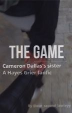 The Game//Hayes Grier Fanfic- IN EDITING by our_second_lawleyy