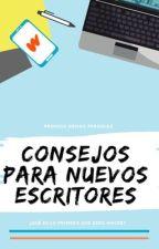 Consejos para Nuevos Escritores by PremiosGemasPerdidas