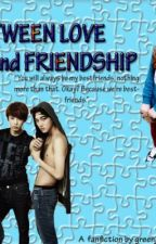 Between Love and Friendship by bosx_april