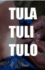 TULA. TULI. TULO. by kalorrrkei