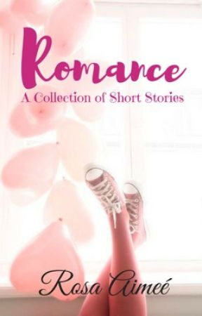 Romance (A collection of short stories) by rosaimee