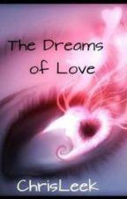 The Dreams Of Love by SiikShotCJ