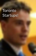 Toronto Startups! by KevinCallahan