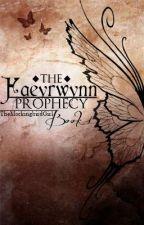 The Faeyrwynn Prophecy by TheMockingbirdGirl