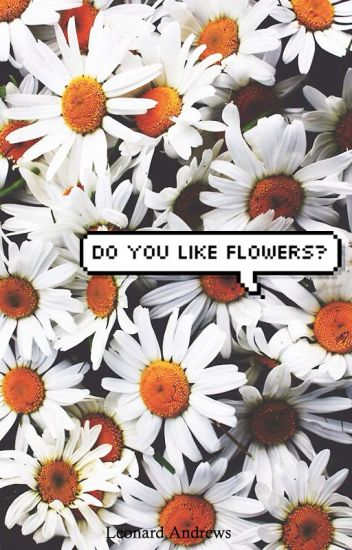 do you like flowers ✿ camren version