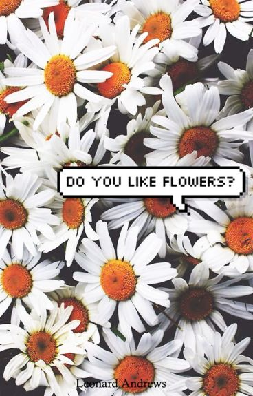 do you like flowers ✿ camren version