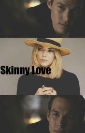Skinny Love [Kai Parker] by wildatheart96
