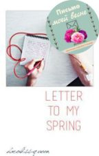 Letter to my spring by harolds-queen