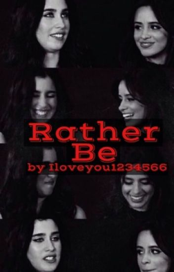 Rather Be (A Camren Story)