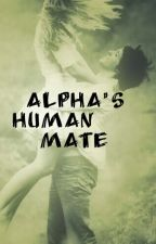 Alpha's Human mate by LovelySamLove