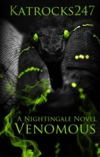 Venomous -The Nightingale Series by katrocks247