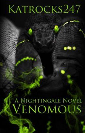 Venomous -The Nightingale Series by katrocks247