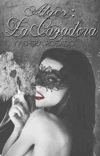Alges: La Cazadora by BlazeShira