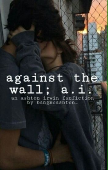 against the wall; a.i